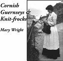 Cornish Guernseys & Knit-frocks