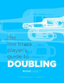 The Low Brass Player s Guide to Doubling