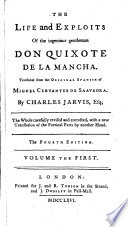 The Life and Exploits of the Ingenious Gentleman Don Quixote de la Mancha  Etc  With The Life of Michael de Cervantes Saavedra  Written by Don Gregorio May  ns Sisc  r     Translated     by Mr  Ozell
