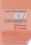 Recent Developments in Ion Exchange