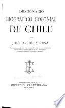 Diccionario biográfico colonial de Chile