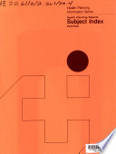 Health Planning Reports Subject Index