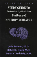 Study Guide To The American Psychiatric Press Textbook Of Neuropsychiatry