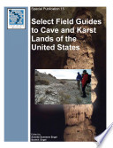 Select Field Guides To Cave And Karst Lands Of The United States Book PDF