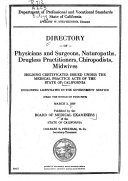 Directory of Physicians and Surgeons  Osteopaths  Drugless Practitioners  Chiropodists Holding Certificates Issued Under the Medical Practice Acts of the State of California