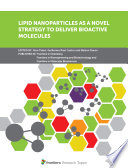 Lipid Nanoparticles as a Novel Strategy to Deliver Bioactive Molecules Book