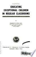 Educating exceptional children in regular classrooms