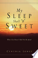 My Sleep Shall  B  Sweet Book