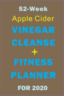 52 Week Apple Cider Vinegar Cleanse Fitness Planner For 2020