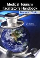 Medical Tourism Facilitator s Handbook