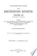 """The Northwestern Reporter"" by Iowa. Supreme Court, Michigan. Supreme Court, Minnesota. Supreme Court, Nebraska. Supreme Court, North Dakota. Supreme Court, Wisconsin. Supreme Court, South Dakota. Supreme Court, Dakota Territory. Supreme Court, West Publishing Company"