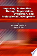 Improving Instruction Through Supervision  Evaluation  and Professional Development