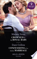 Crowned For My Royal Baby   Confessions Of An Italian Marriage  Crowned for My Royal Baby   Confessions of an Italian Marriage  Mills   Boon Modern