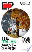 The Italian Avant-garde, 1968-1976