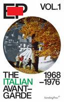 The Italian Avant garde  1968 1976