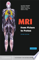 """""""MRI from Picture to Proton"""" by Donald W. McRobbie, Elizabeth A. Moore, Martin J. Graves, Martin R. Prince"""