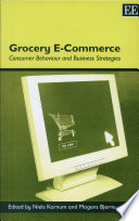 """Grocery E-commerce: Consumer Behaviour and Business Strategies"" by Niels Kornum, Mogens Bjerre"