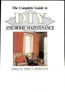 The Complete Guide To Diy And Home Maintenance