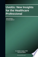 Uveitis New Insights For The Healthcare Professional 2013 Edition Book PDF