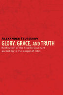 Glory, Grace, and Truth