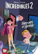Disney Pixar The Incredibles 2 Heroes At Home Younger Readers Graphic Novel