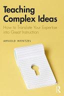 Teaching Complex Ideas