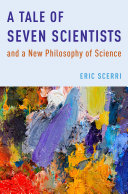 A Tale of Seven Scientists and a New Philosophy of Science