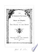 The unseen guide  or  Stories and allegories to illustrate the fruits of the spirit  by M    E  Book PDF