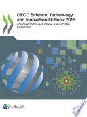 Oecd Science Technology And Innovation Outlook 2018 Adapting To Technological And Societal Disruption