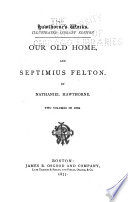 Hawthorne s Works  Our old home  Septimius Felton