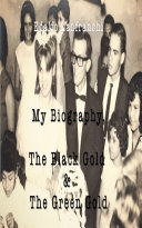 My Biography, The Black Gold & The Green Gold