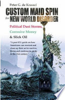 Custom Maid Spin for New World Disorder  Political Dust Storms  Corrosive Money and Slick Oil