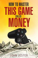 How To Master This Game Called Money Book