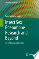 Insect Sex Pheromone Research and Beyond