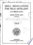Drill Regulations for Field Artillery  4 7 inch Gun