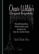 Oscar Wilde s Elegant Republic