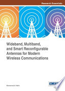 Wideband  Multiband  and Smart Reconfigurable Antennas for Modern Wireless Communications