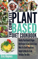 The Complete Plant Based Diet Cookbook  Large Print Edition  Book