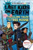 The Last Kids on Earth  Thrilling Tales from the Tree House  The Last Kids on Earth