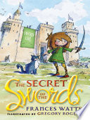 The Secret of the Swords  Sword Girl Book 1 Book PDF