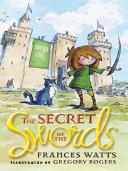 The Secret of the Swords: Sword Girl Book 1 [Pdf/ePub] eBook