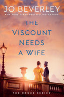 The Viscount Needs a Wife