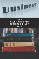 The Self Employed Business Diary 2019  An Authors Diary