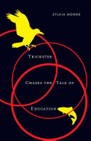 Trickster Chases the Tale of Education