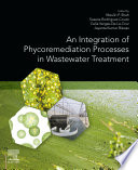 An Integration of Phycoremediation Processes in Wastewater Treatment Book