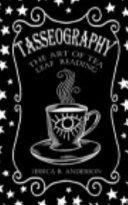 Tasseography - the Art of Tea Leaf Reading