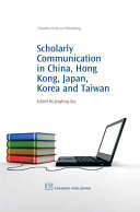 Scholarly Communication in China  Hong Kong  Japan  Korea and Taiwan Book