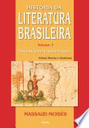 História da Literatura Brasileira Vol. I