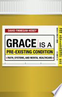 Grace Is a Pre existing Condition Book