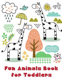 Fun Animals Book for Toddlers